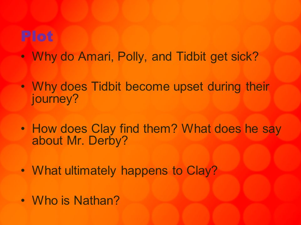 Plot Why do Amari, Polly, and Tidbit get sick
