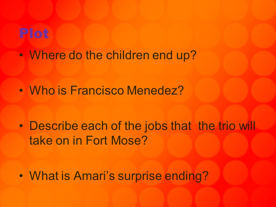 Plot Where do the children end up Who is Francisco Menedez
