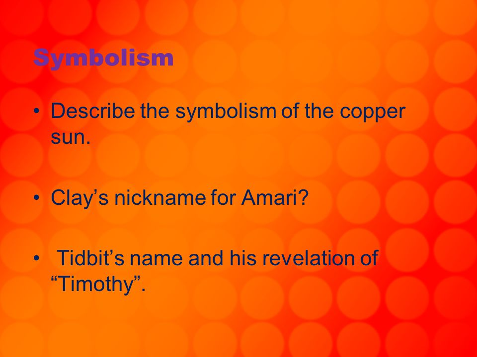 Symbolism Describe the symbolism of the copper sun.