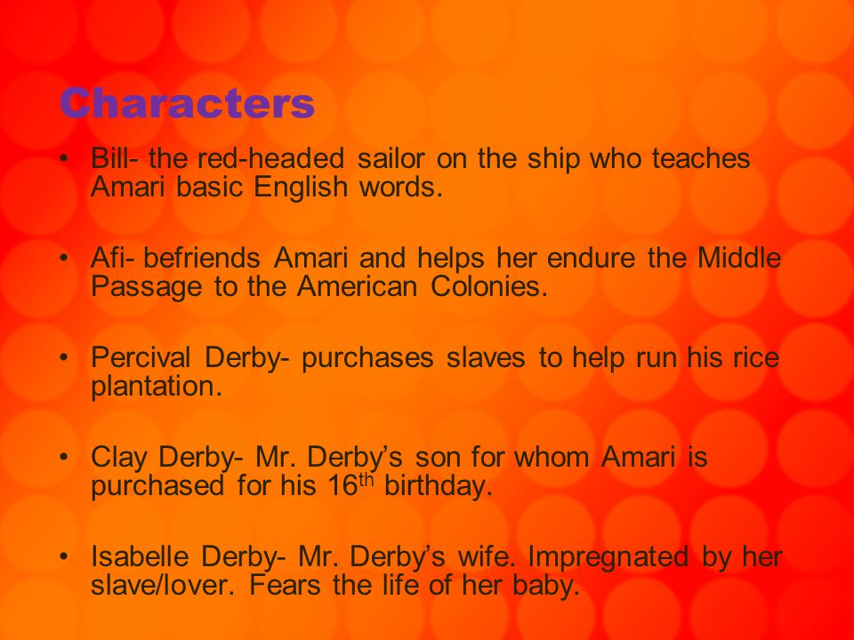 Characters Bill- the red-headed sailor on the ship who teaches Amari basic English words.