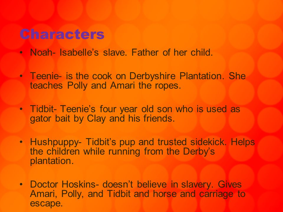 Characters Noah- Isabelle's slave. Father of her child.