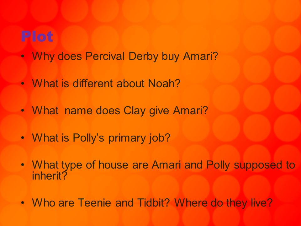 Plot Why does Percival Derby buy Amari What is different about Noah