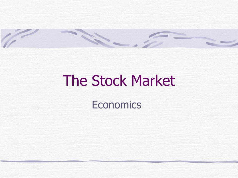 The Stock Market Economics