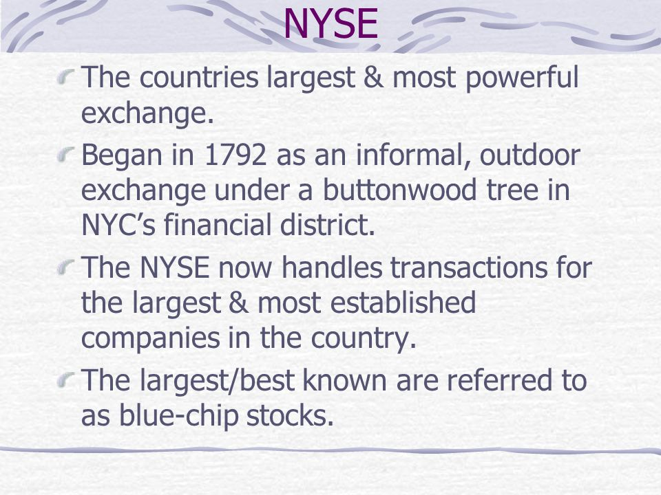NYSE The countries largest & most powerful exchange.