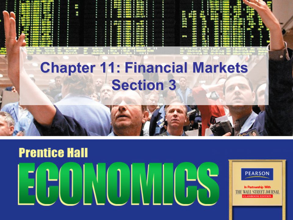 Chapter 11: Financial Markets Section 3