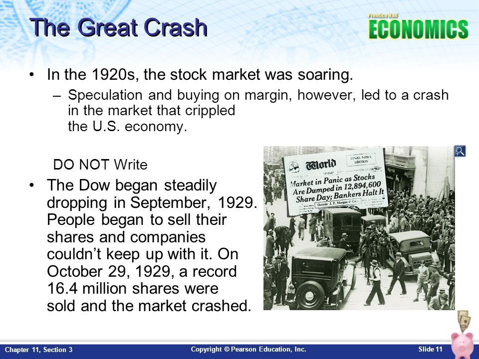 The Great Crash In the 1920s, the stock market was soaring.