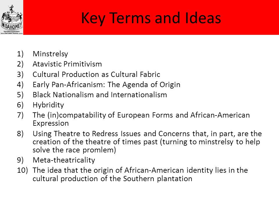 Key Terms and Ideas Minstrelsy Atavistic Primitivism