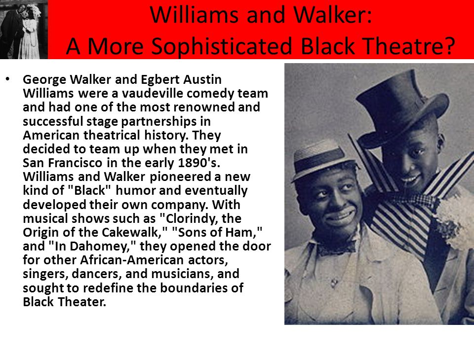 Williams and Walker: A More Sophisticated Black Theatre