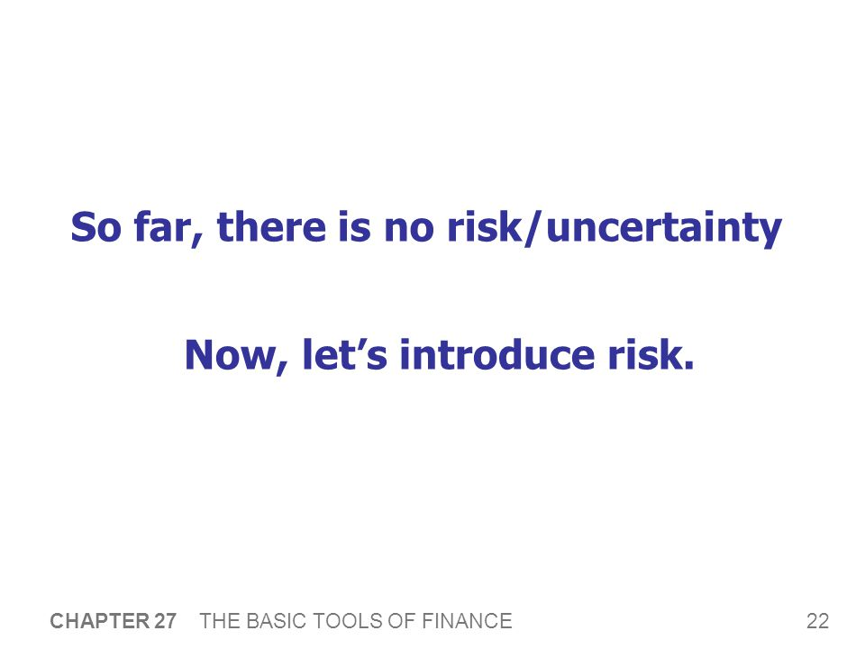Risk Aversion Most people are risk averse – they dislike uncertainty.