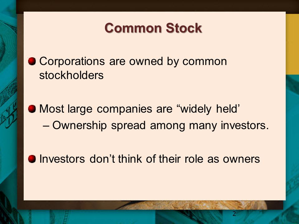 Common Stock Corporations are owned by common stockholders
