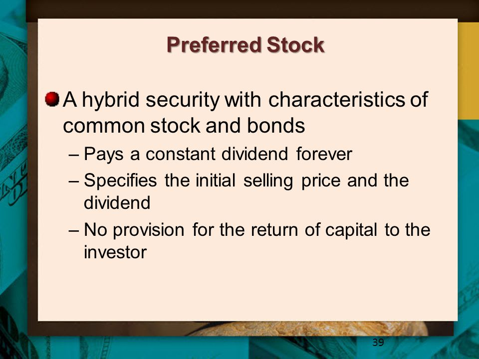 A hybrid security with characteristics of common stock and bonds