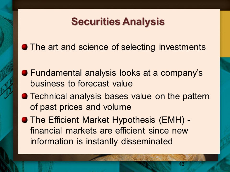 Securities Analysis The art and science of selecting investments