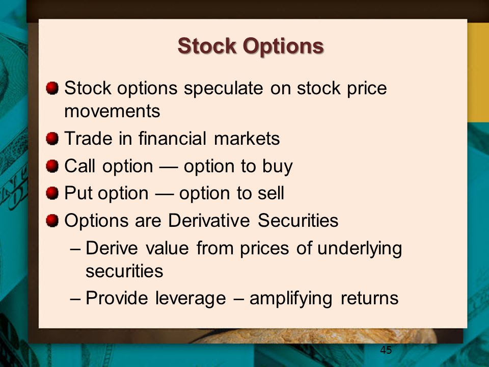 Stock Options Stock options speculate on stock price movements