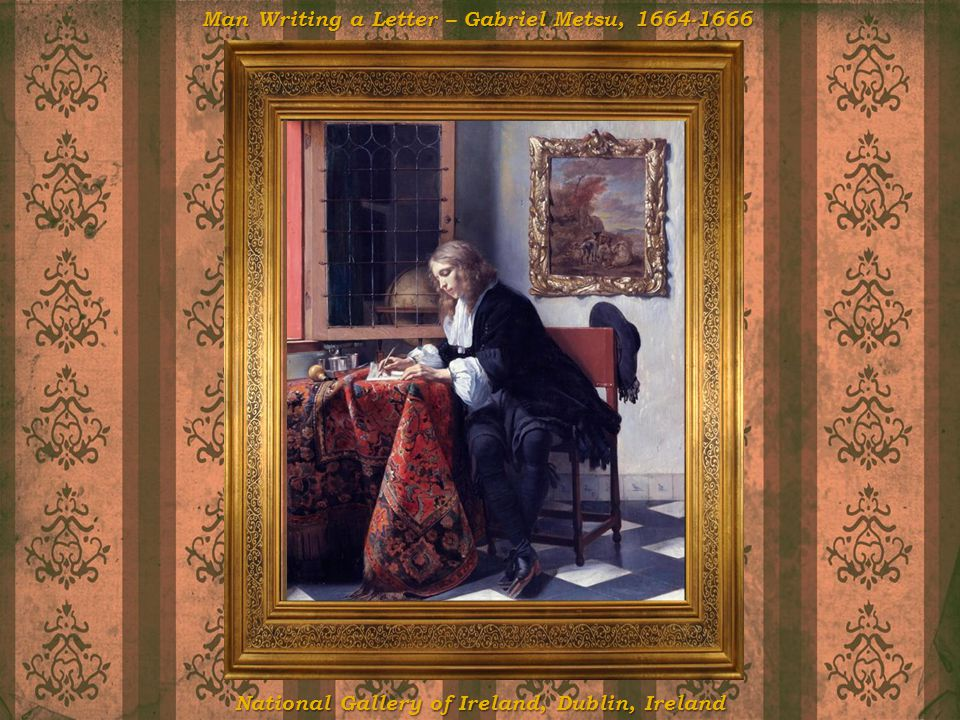 Man Writing a Letter – Gabriel Metsu, 1664-1666