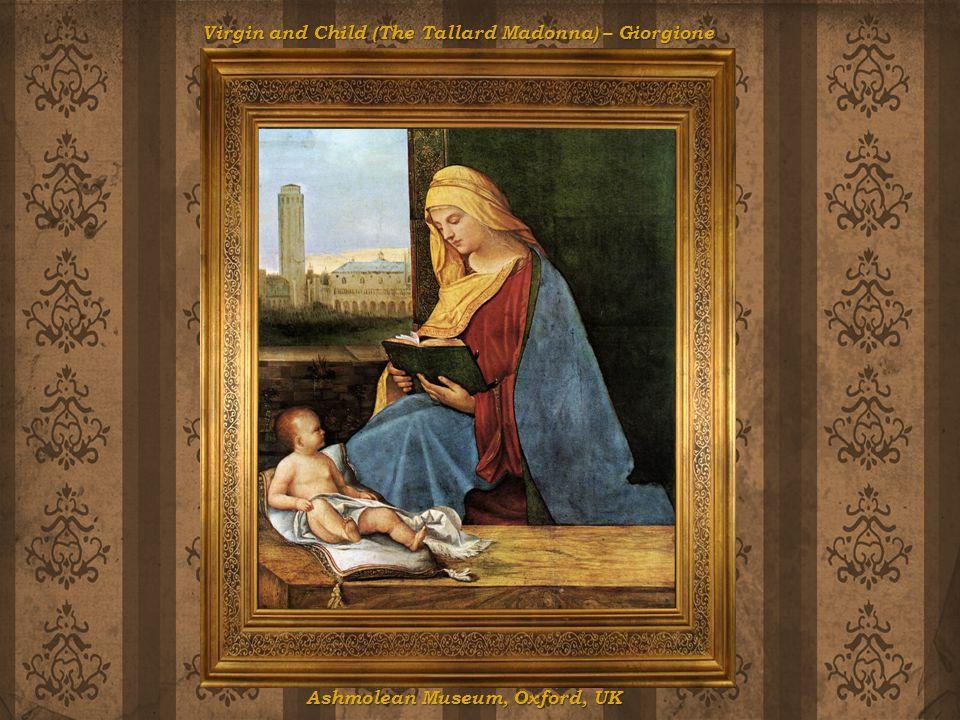 Virgin and Child (The Tallard Madonna) – Giorgione