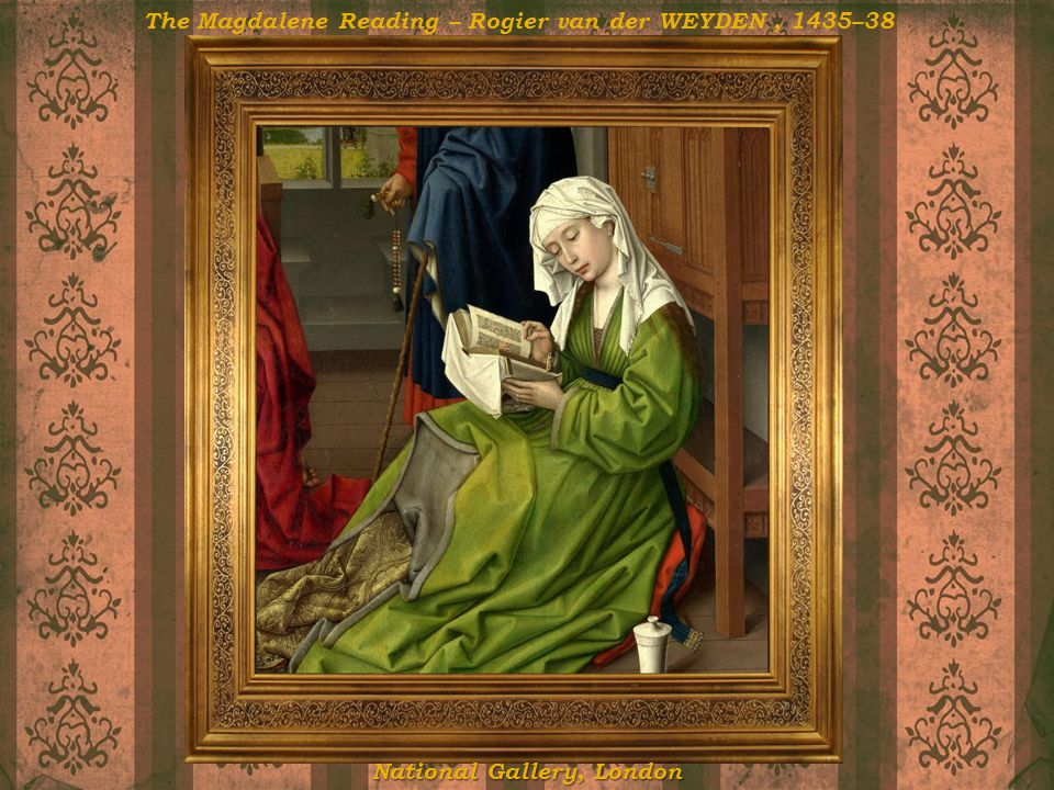 The Magdalene Reading – Rogier van der WEYDEN , 1435–38