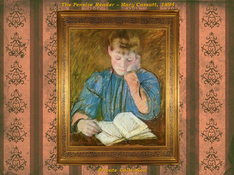 The Pensive Reader – Mary Cassatt, 1894