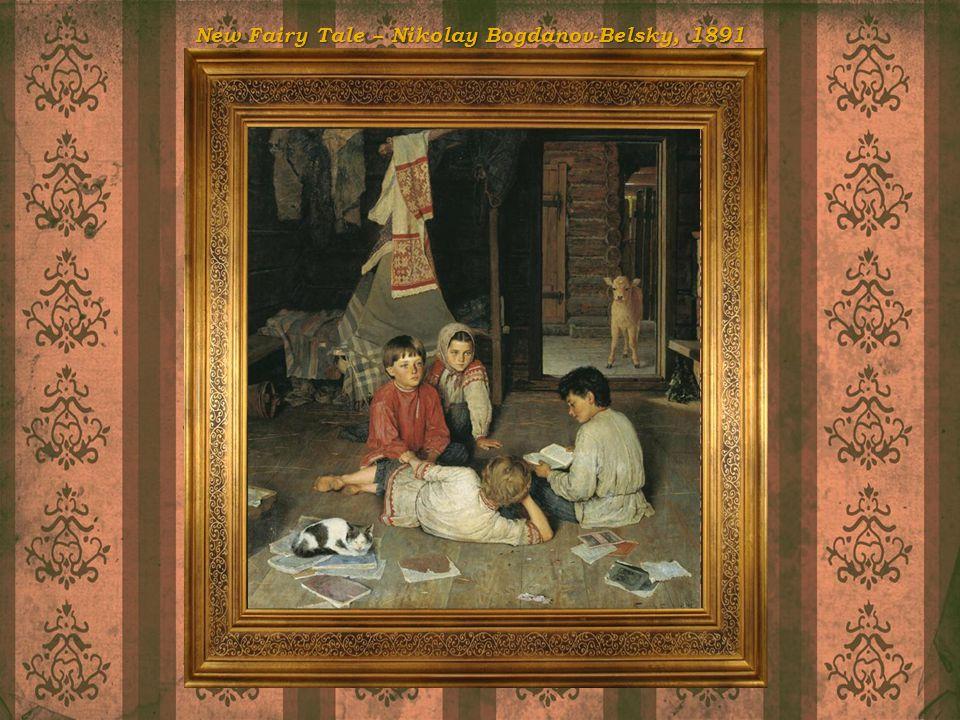 New Fairy Tale – Nikolay Bogdanov-Belsky, 1891