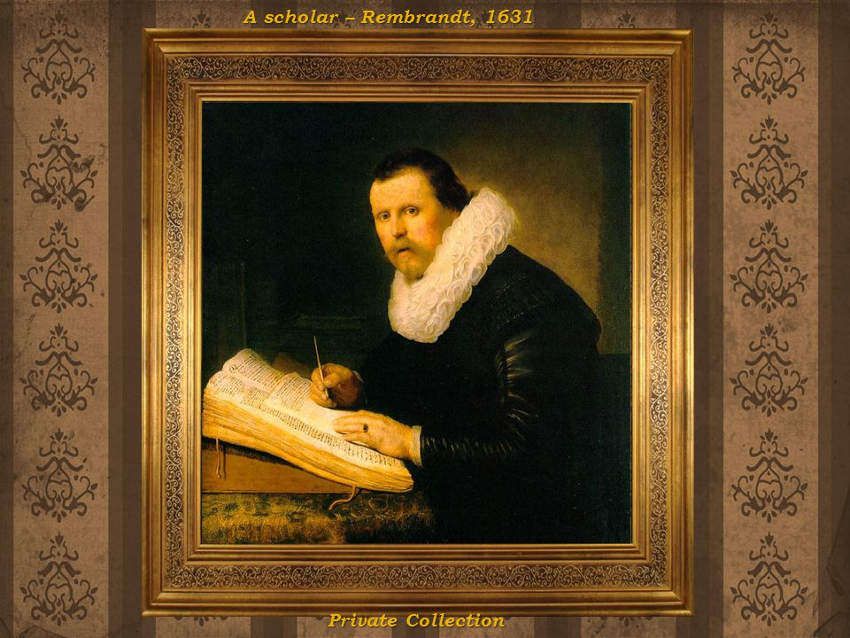 A scholar – Rembrandt, 1631 Private Collection
