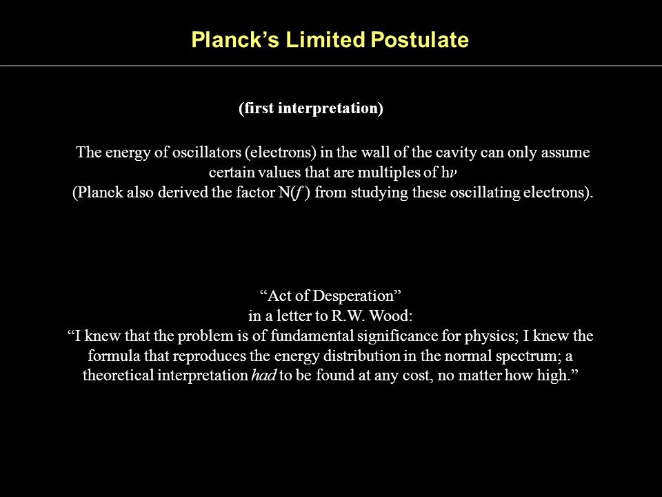Planck's Limited Postulate (first interpretation)
