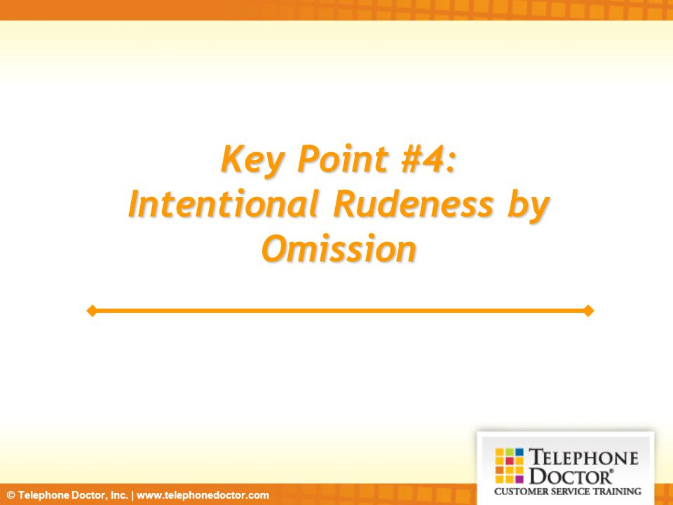 Intentional Rudeness by Omission