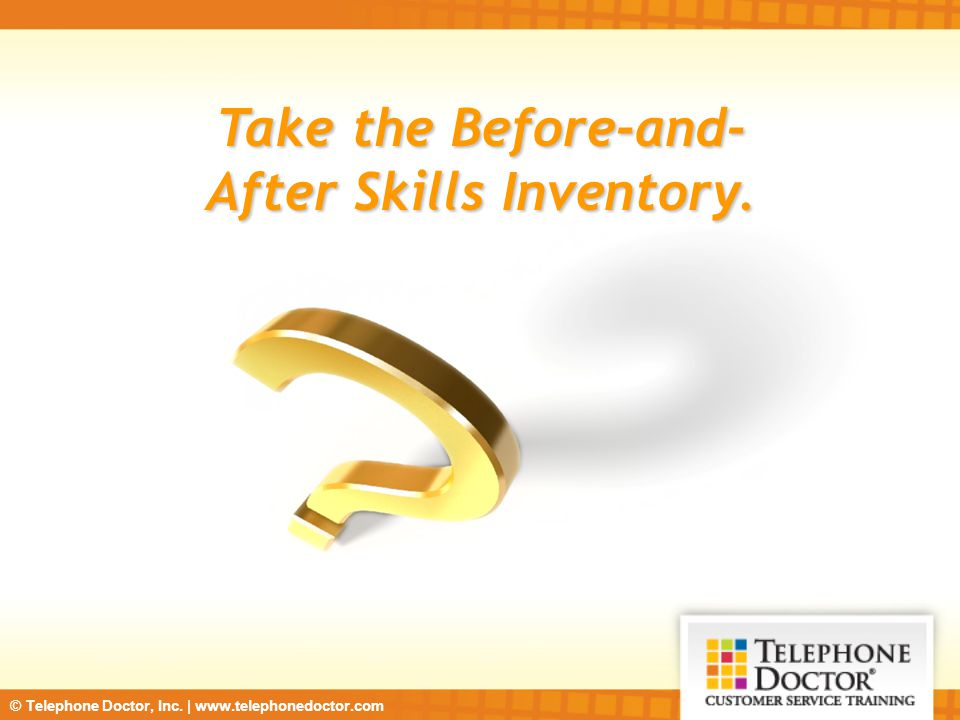 Take the Before-and-After Skills Inventory.