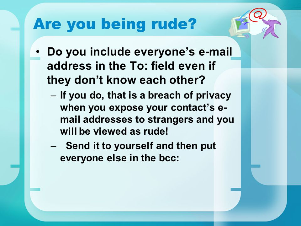 Are you being rude Do you include everyone's e-mail address in the To: field even if they don't know each other