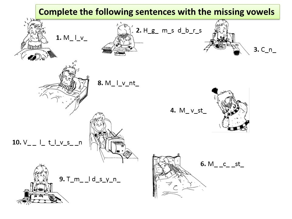 Complete the following sentences with the missing vowels