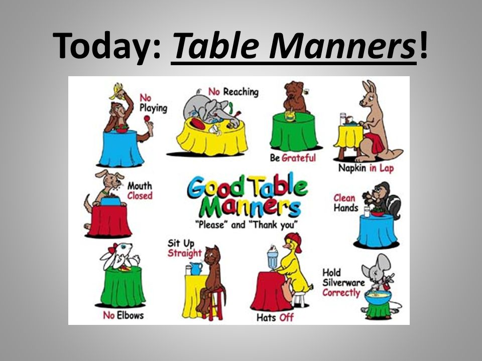 Today: Table Manners!