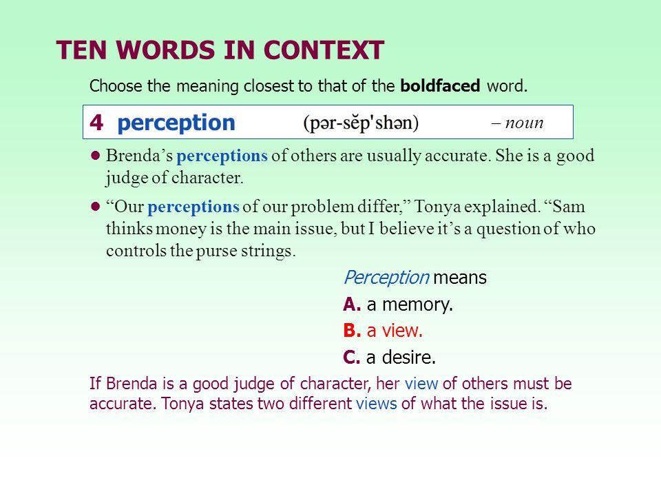TEN WORDS IN CONTEXT 4 perception – noun