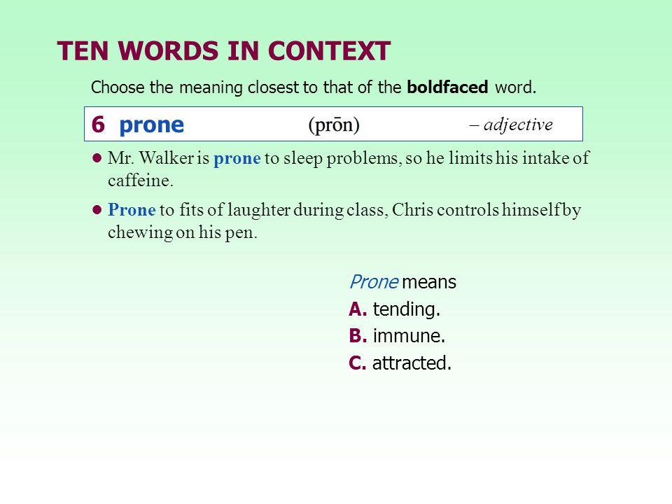TEN WORDS IN CONTEXT 6 prone – adjective