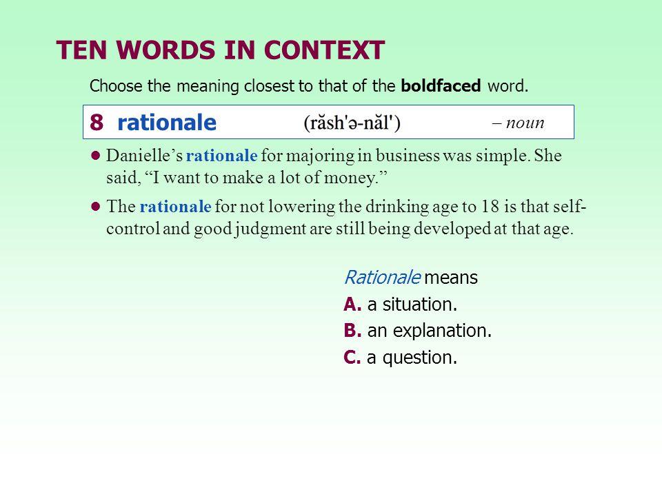 TEN WORDS IN CONTEXT 8 rationale – noun