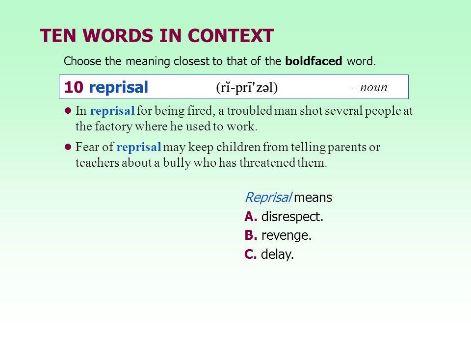 TEN WORDS IN CONTEXT 10 reprisal – noun