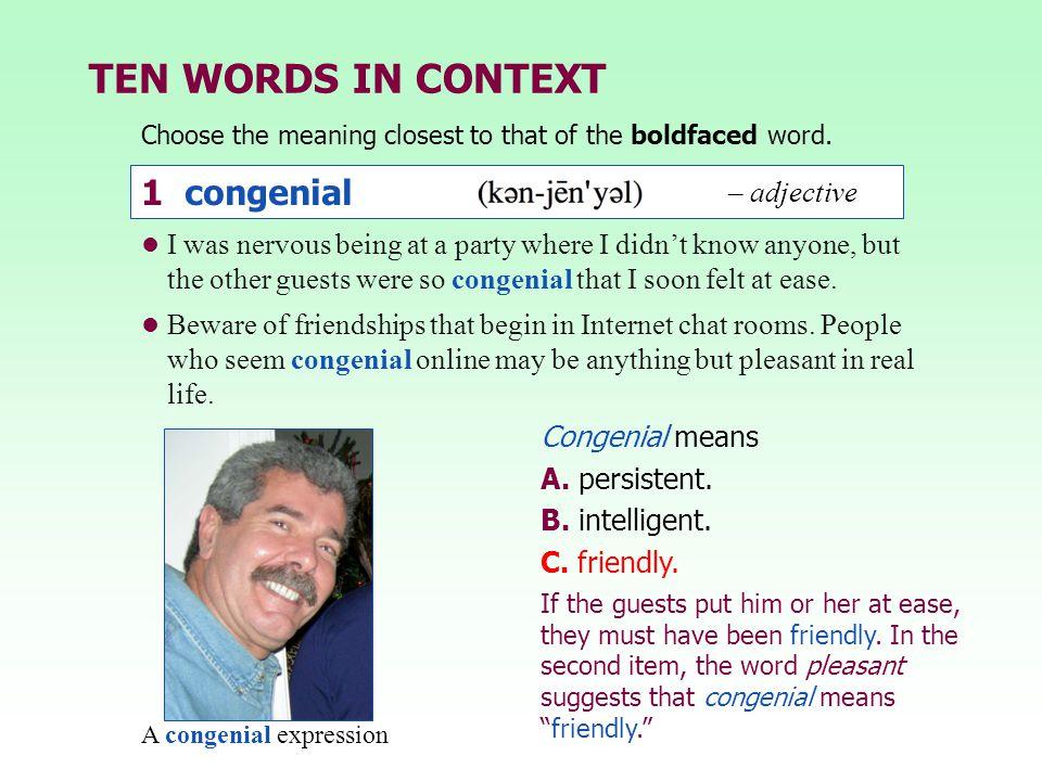 TEN WORDS IN CONTEXT 1 congenial – adjective