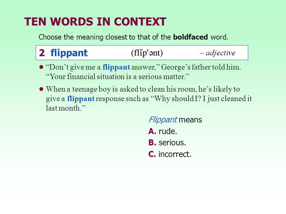 TEN WORDS IN CONTEXT 2 flippant – adjective