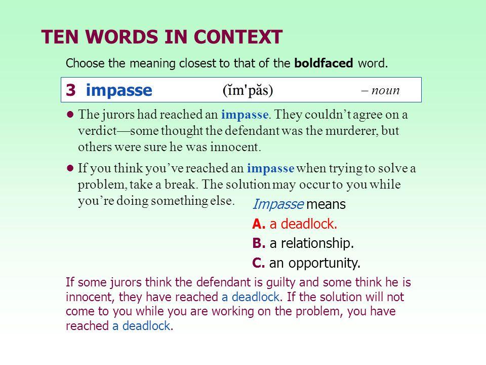 TEN WORDS IN CONTEXT 3 impasse – noun