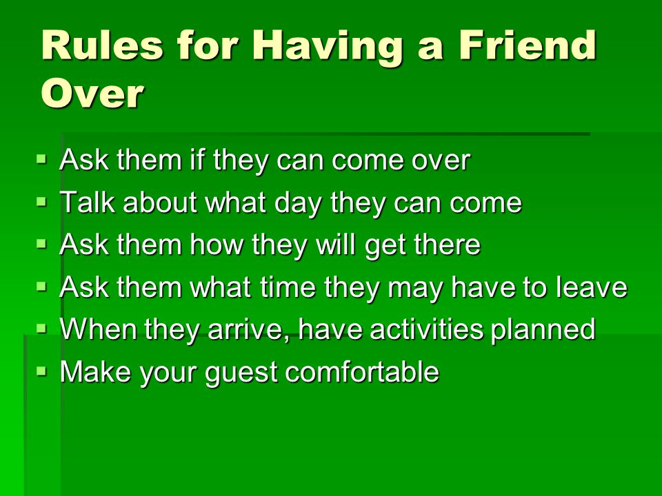 Rules for Having a Friend Over