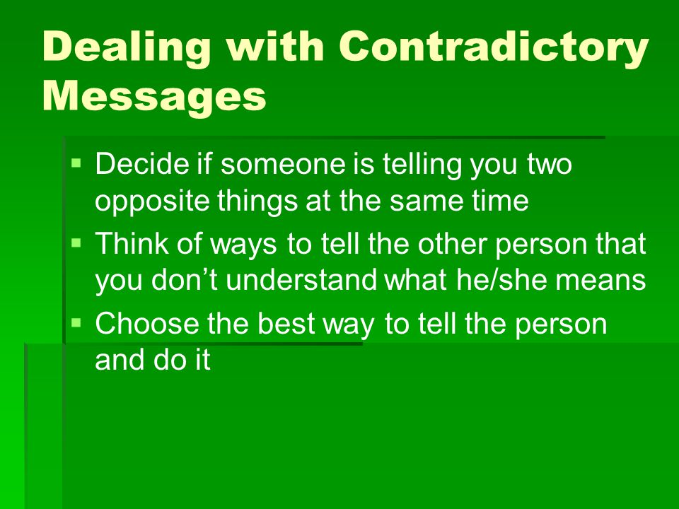 Dealing with Contradictory Messages