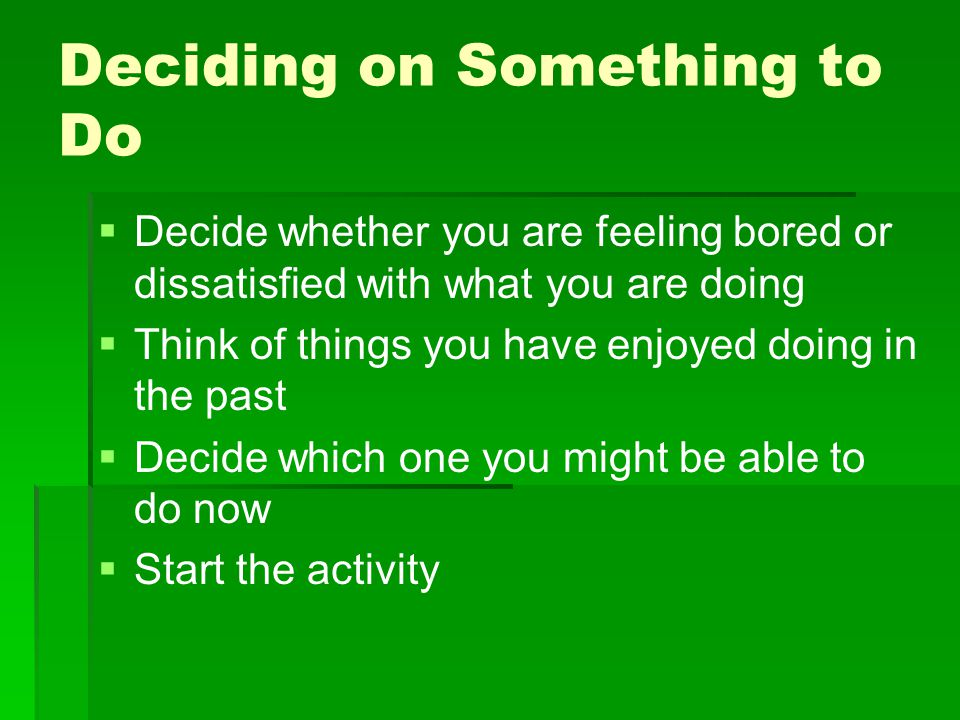 Deciding on Something to Do