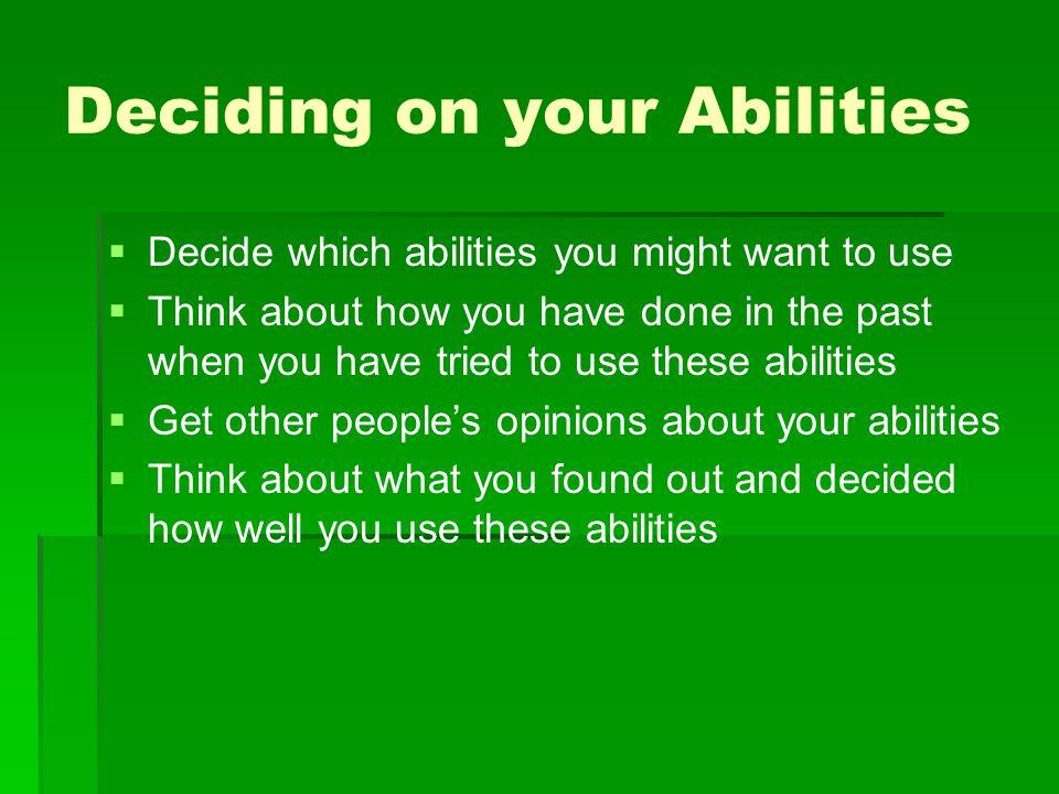 Deciding on your Abilities