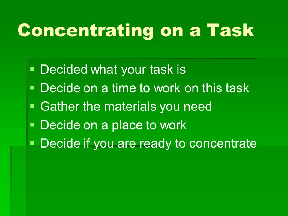 Concentrating on a Task