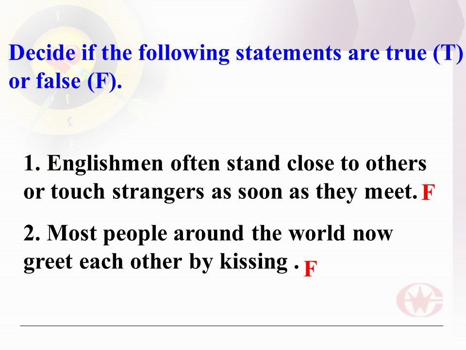 Decide if the following statements are true (T) or false (F).