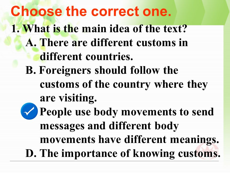 Choose the correct one. 1. What is the main idea of the text
