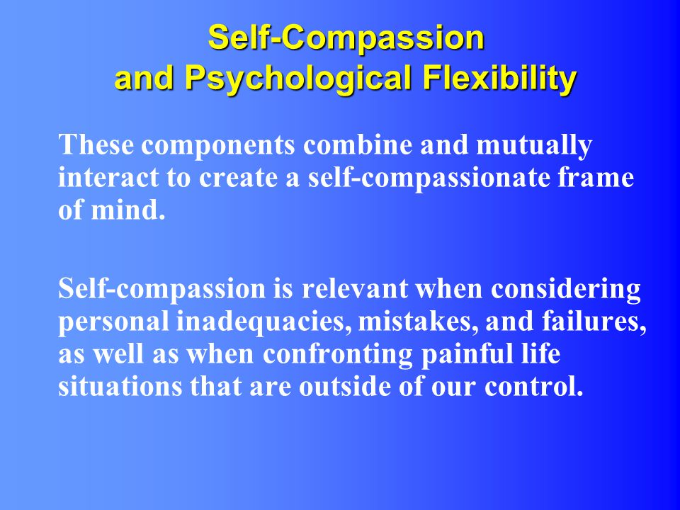 Self-Compassion and Psychological Flexibility