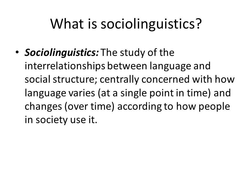 What is sociolinguistics