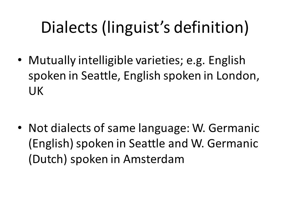 Dialects (linguist's definition)
