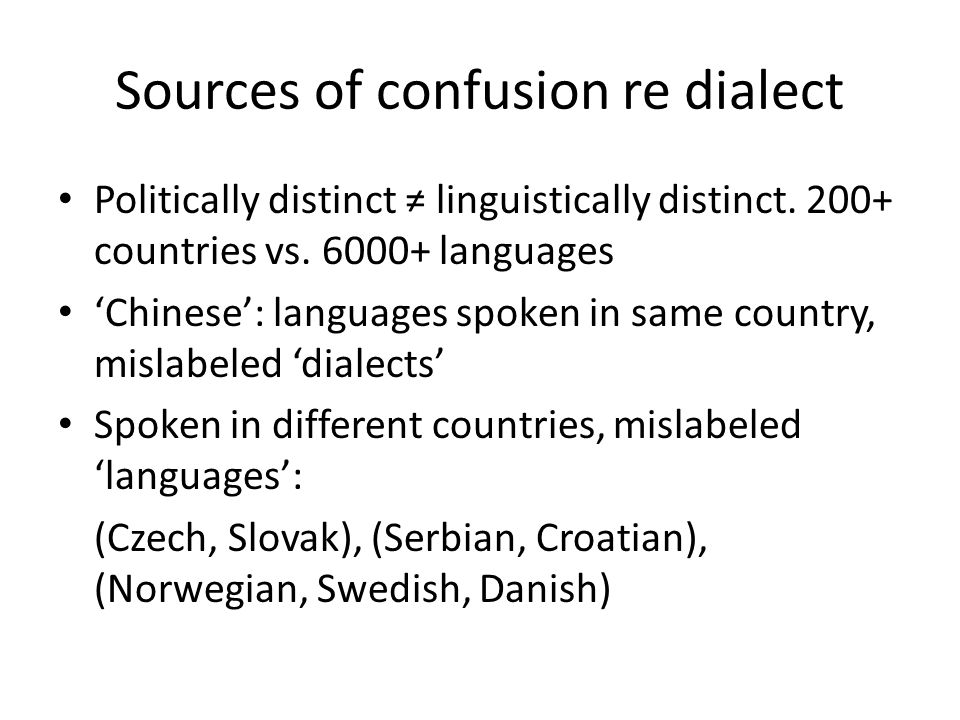 Sources of confusion re dialect