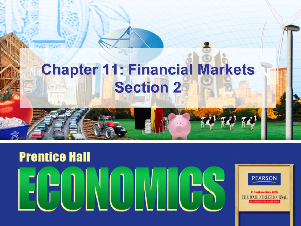 Chapter 11: Financial Markets Section 2