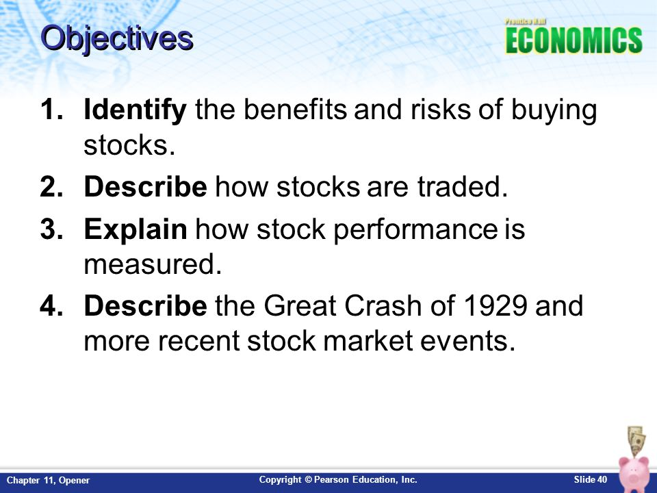 Objectives Identify the benefits and risks of buying stocks.