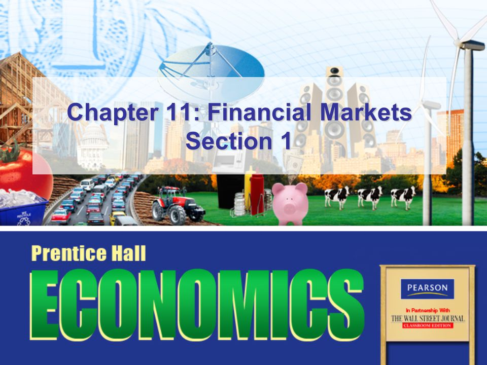 Chapter 11: Financial Markets Section 1